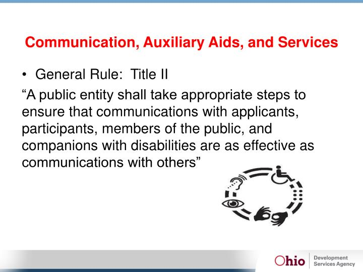 Communication, Auxiliary Aids, and Services