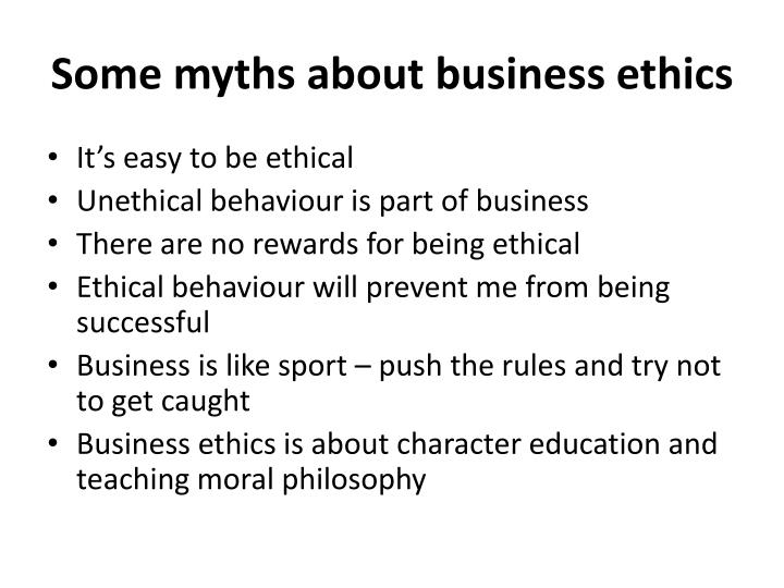 Some myths about business ethics