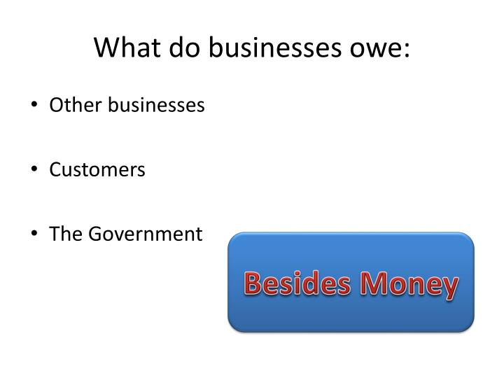 What do businesses owe: