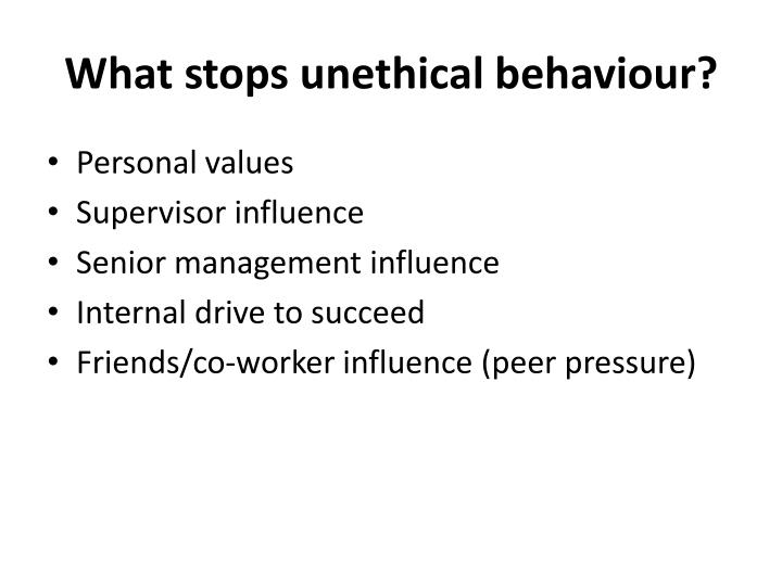 What stops unethical behaviour?