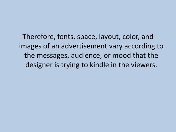 Therefore, fonts, space, layout,