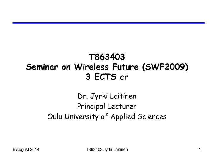 t863403 seminar on wireless future swf2009 3 ects cr