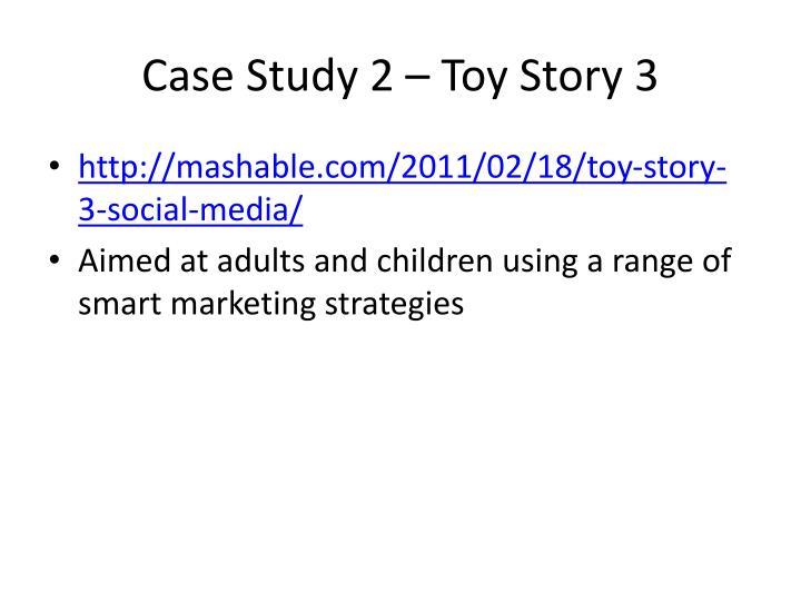 Case Study 2 – Toy Story 3