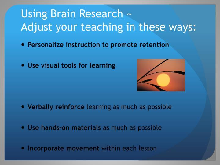 Using Brain Research ~