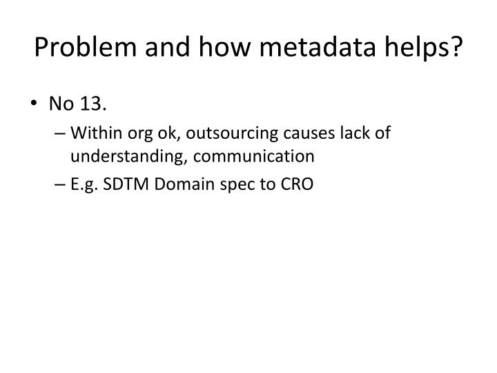 Problem and how metadata helps?