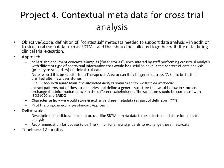 Project 4. Contextual meta data for cross trial analysis