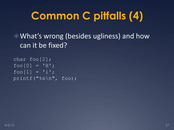 Common C pitfalls (4)
