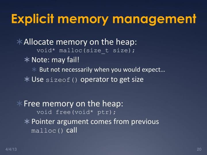 Explicit memory management