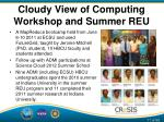 cloudy view of computing workshop and summer reu
