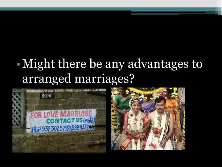 Might there be any advantages to arranged marriages?