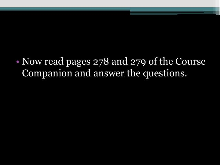 Now read pages 278 and 279 of the Course Companion and answer the questions.