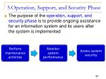 5 operation support and security phase