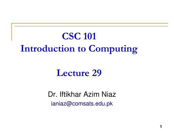 csc 101 introduction to computing lecture 29