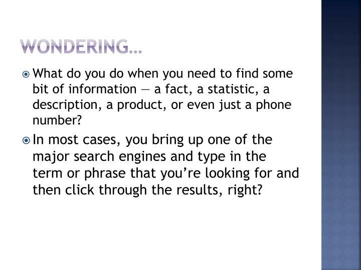 Wondering…