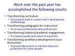work over the past year has accomplished the following results