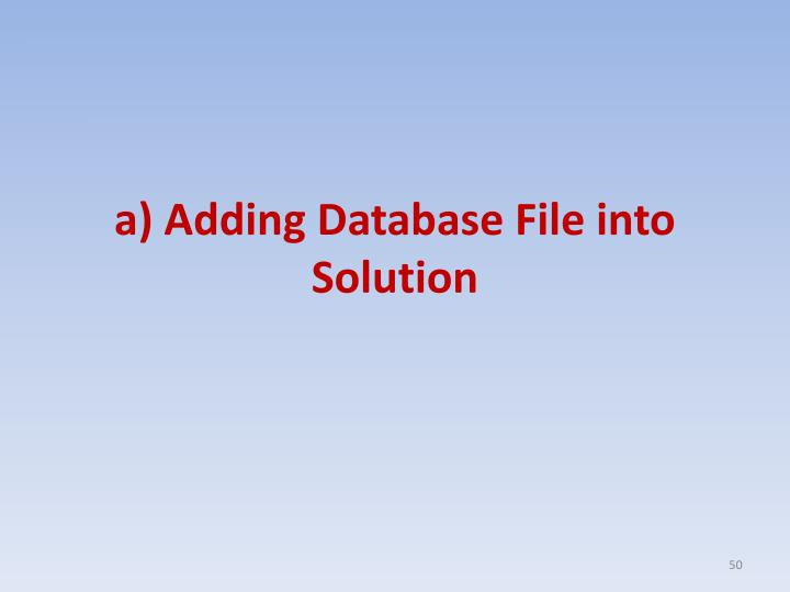 a) Adding Database File into Solution