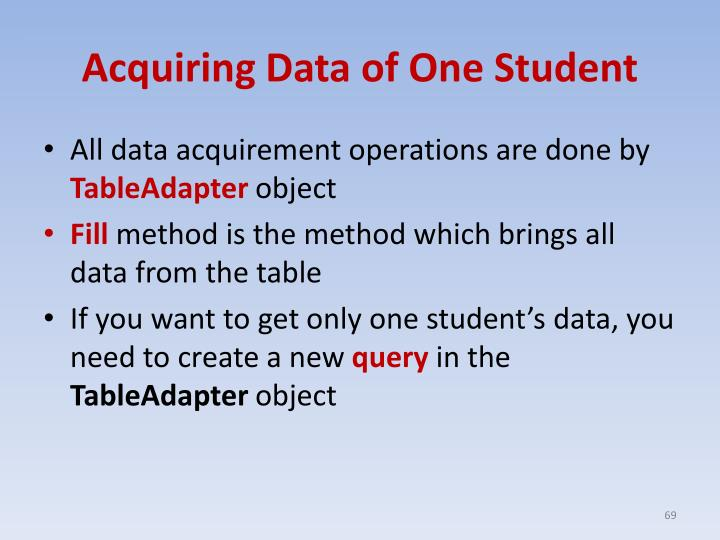 Acquiring Data of One Student