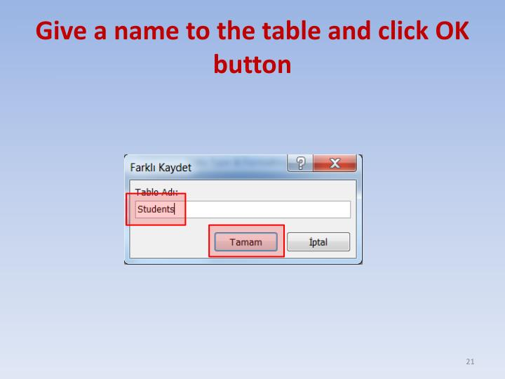 Give a name to the table and click OK button