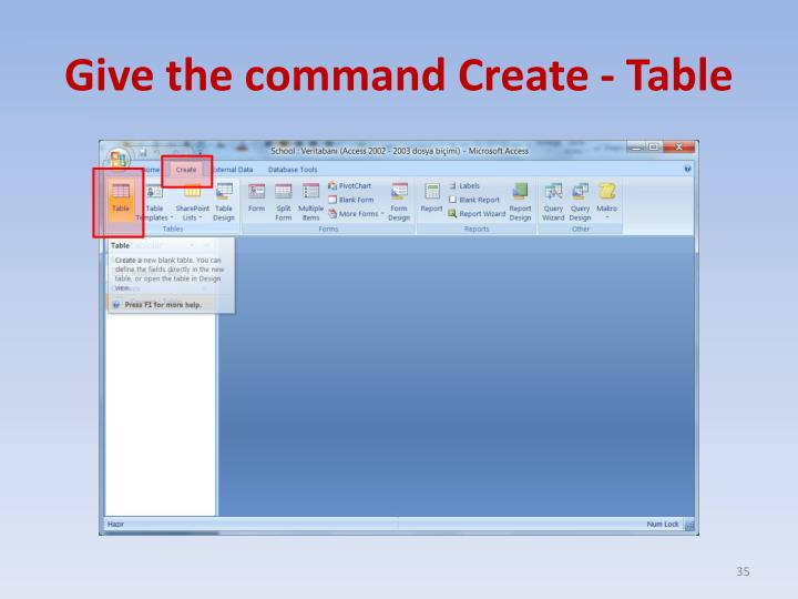 Give the command Create - Table