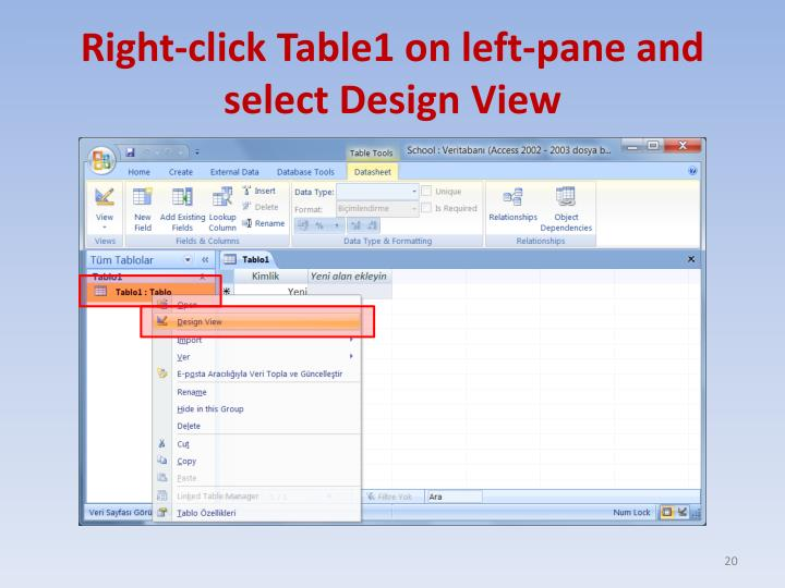 Right-click Table1 on left-pane and select Design View