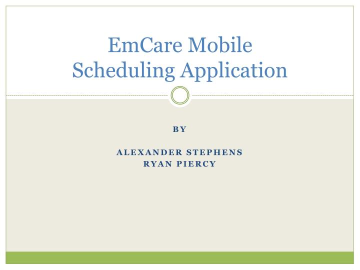 Emcare mobile scheduling application