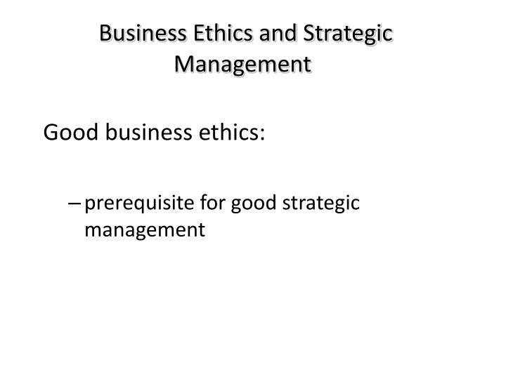 Business Ethics and Strategic Management