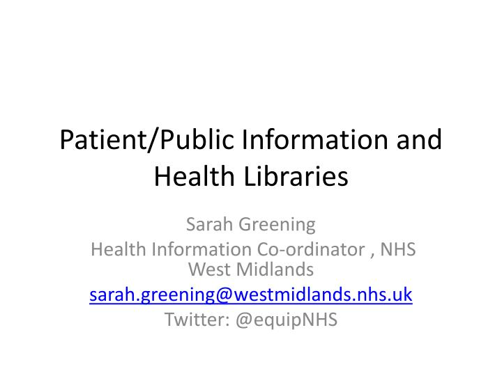 Patient/Public Information and Health Libraries