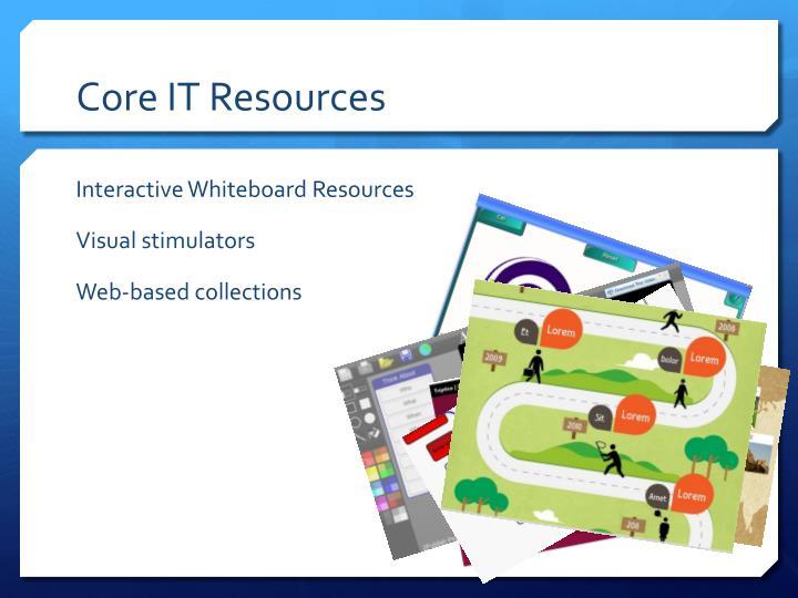 Core IT Resources