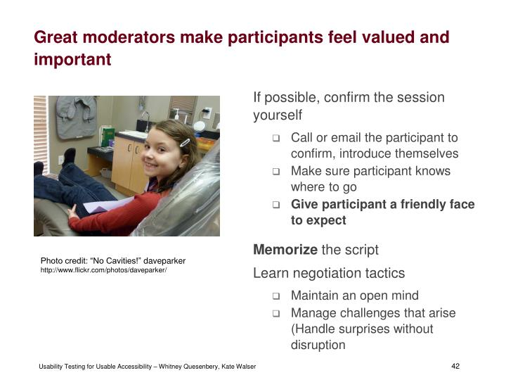 Great moderators make participants feel valued and important