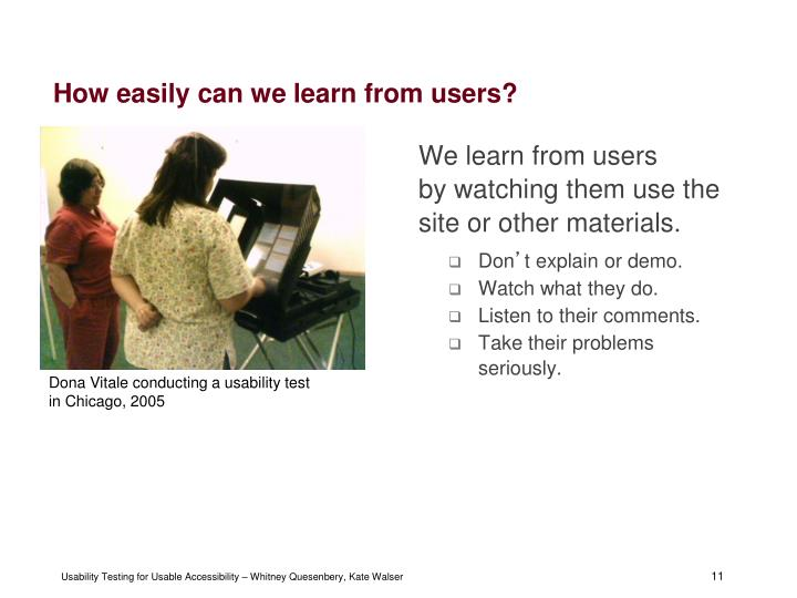 How easily can we learn from users?
