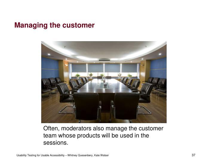 Managing the customer