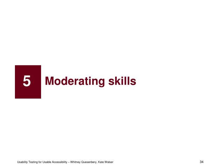Moderating skills