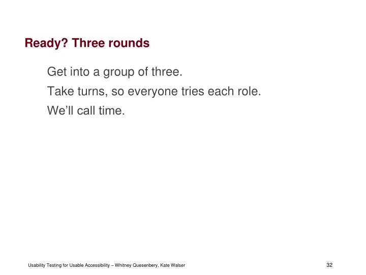 Ready? Three rounds