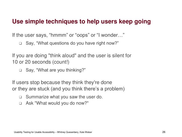 Use simple techniques to help users keep going