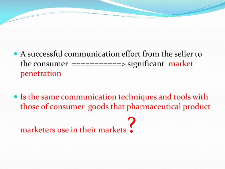 A successful communication effort from the seller to the consumer  ===========> significant
