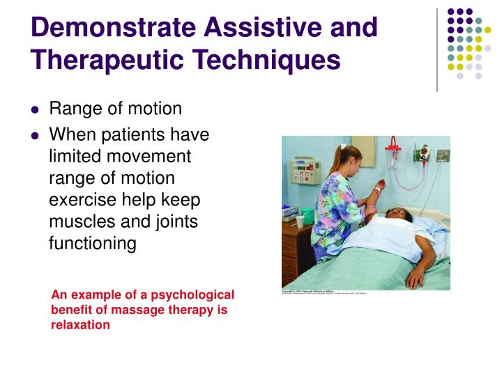 Demonstrate assistive and therapeutic techniques