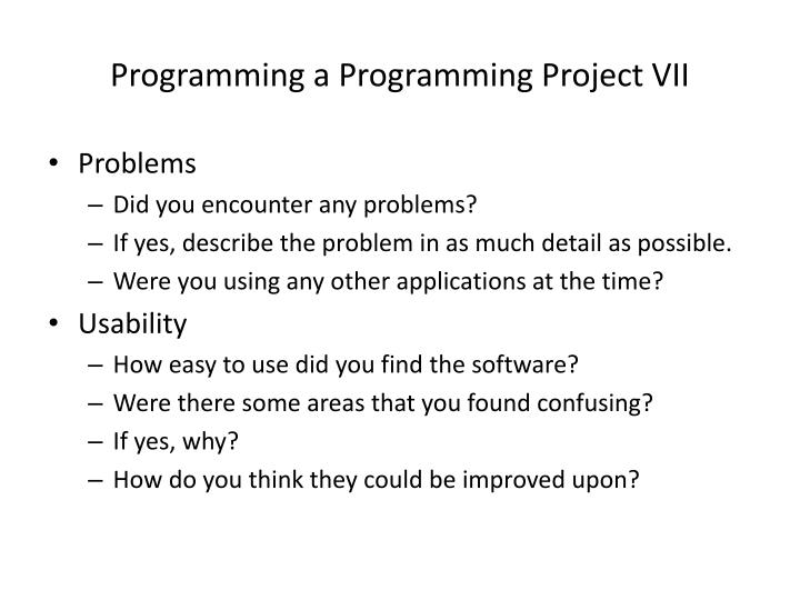 Programming a Programming Project VII