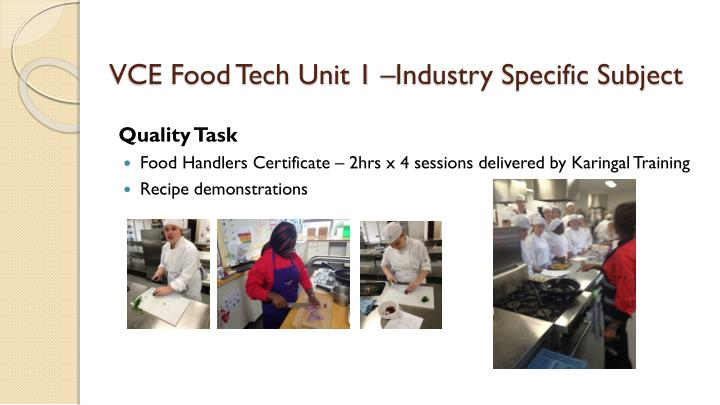 VCE Food Tech Unit 1 –Industry Specific Subject
