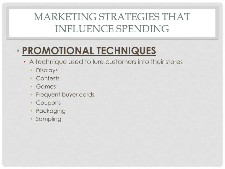 Marketing strategies that influence spending