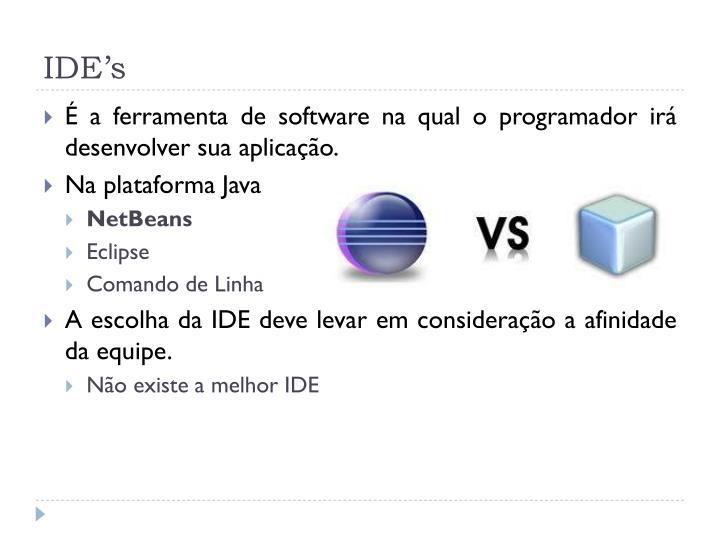 IDE's