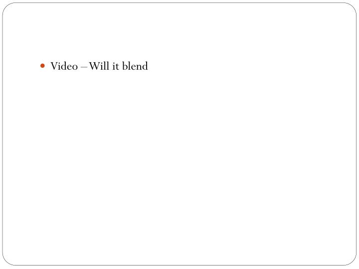 Video – Will it blend