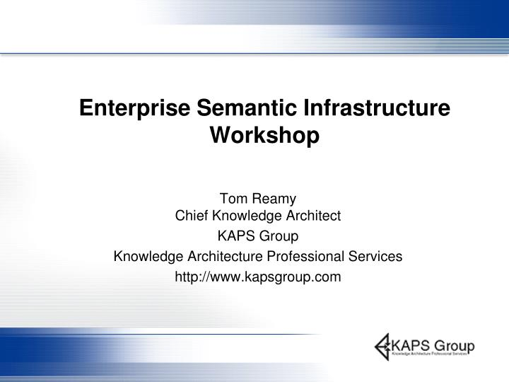 enterprise semantic infrastructure workshop