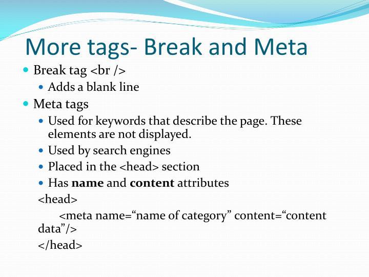 More tags- Break and Meta