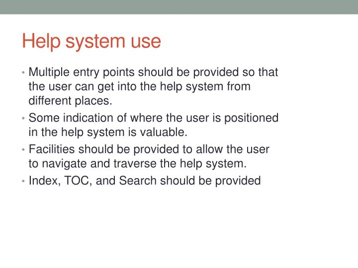Help system use