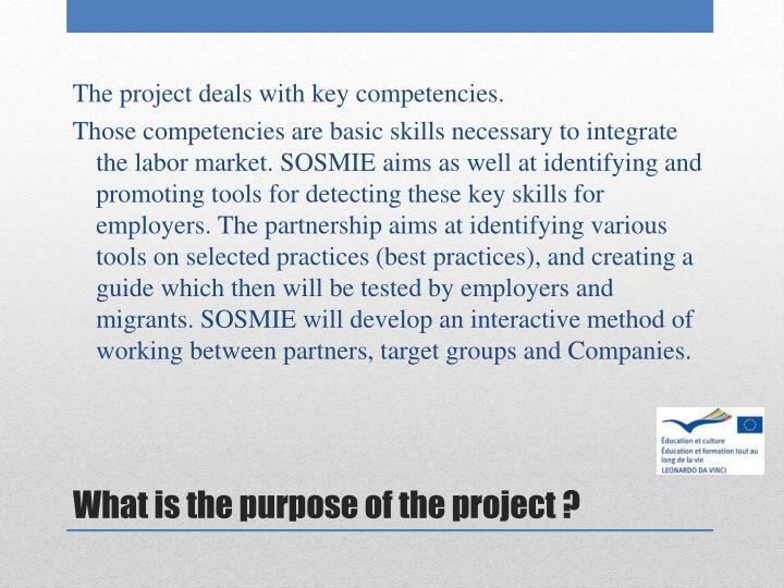 The project deals with key competencies.