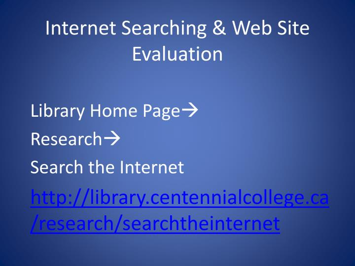 Internet Searching & Web Site Evaluation