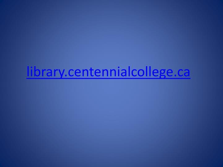 library.centennialcollege.ca