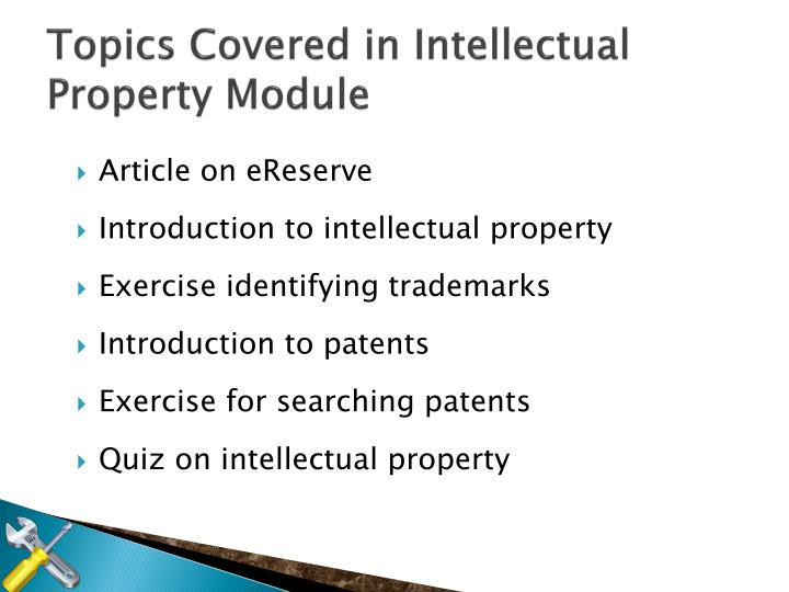 Topics Covered in Intellectual Property Module