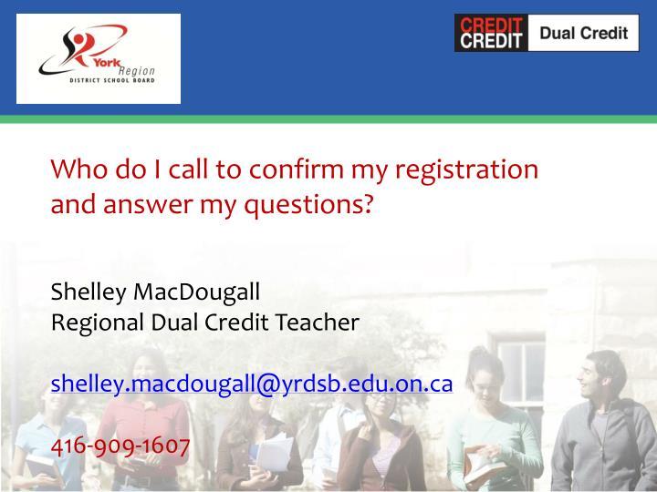 Who do I call to confirm my registration
