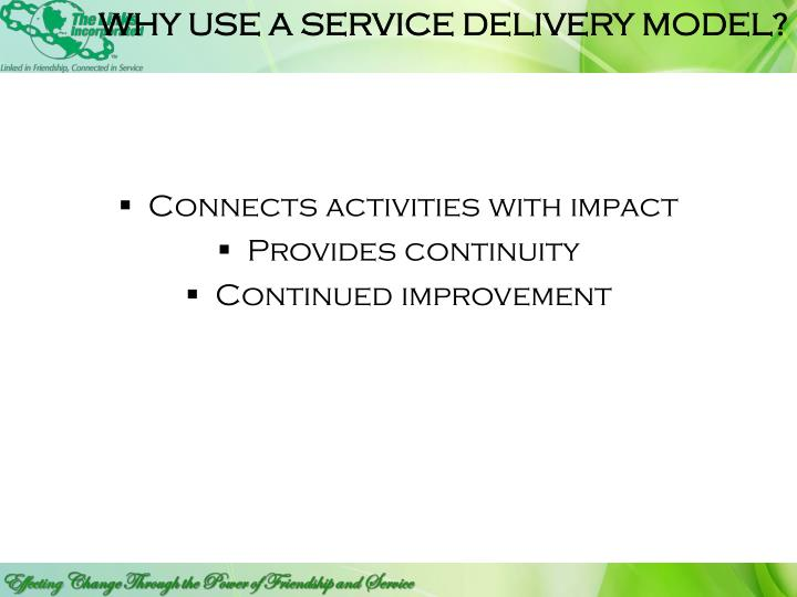 WHY USE A SERVICE DELIVERY MODEL?